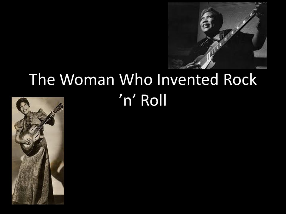 The Woman Who Invented Rock 'n' Roll
