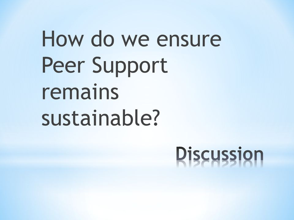 How do we ensure Peer Support remains sustainable