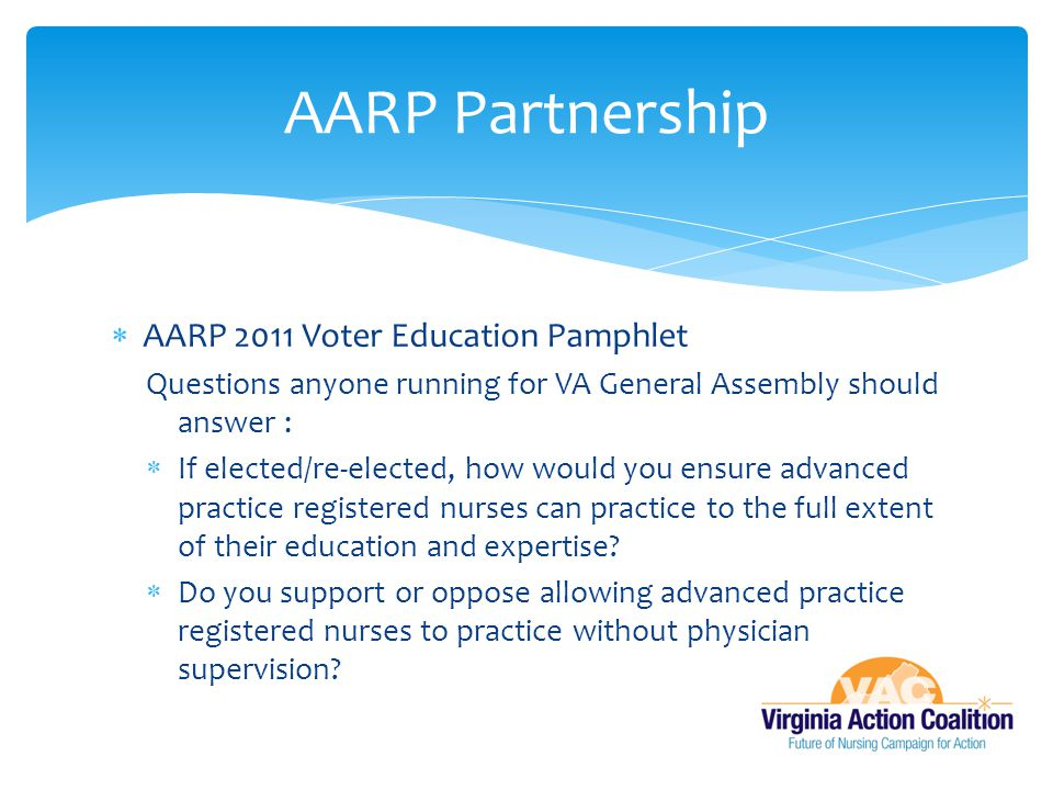  AARP 2011 Voter Education Pamphlet Questions anyone running for VA General Assembly should answer :  If elected/re-elected, how would you ensure ad