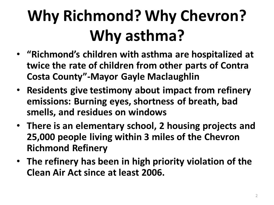 "Why Richmond? Why Chevron? Why asthma? ""Richmond's children with asthma are hospitalized at twice the rate of children from other parts of Contra Cost"