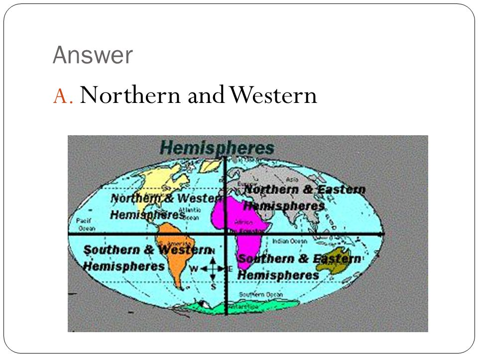 Answer A. Northern and Western