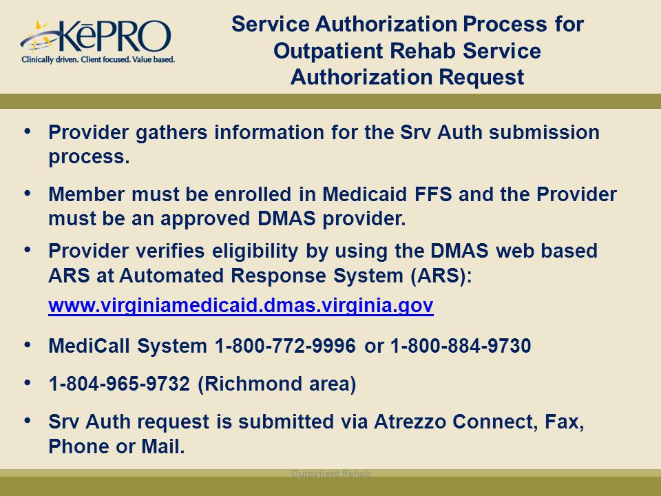 Service Authorization Process for Outpatient Rehab Service Authorization Request Provider gathers information for the Srv Auth submission process.