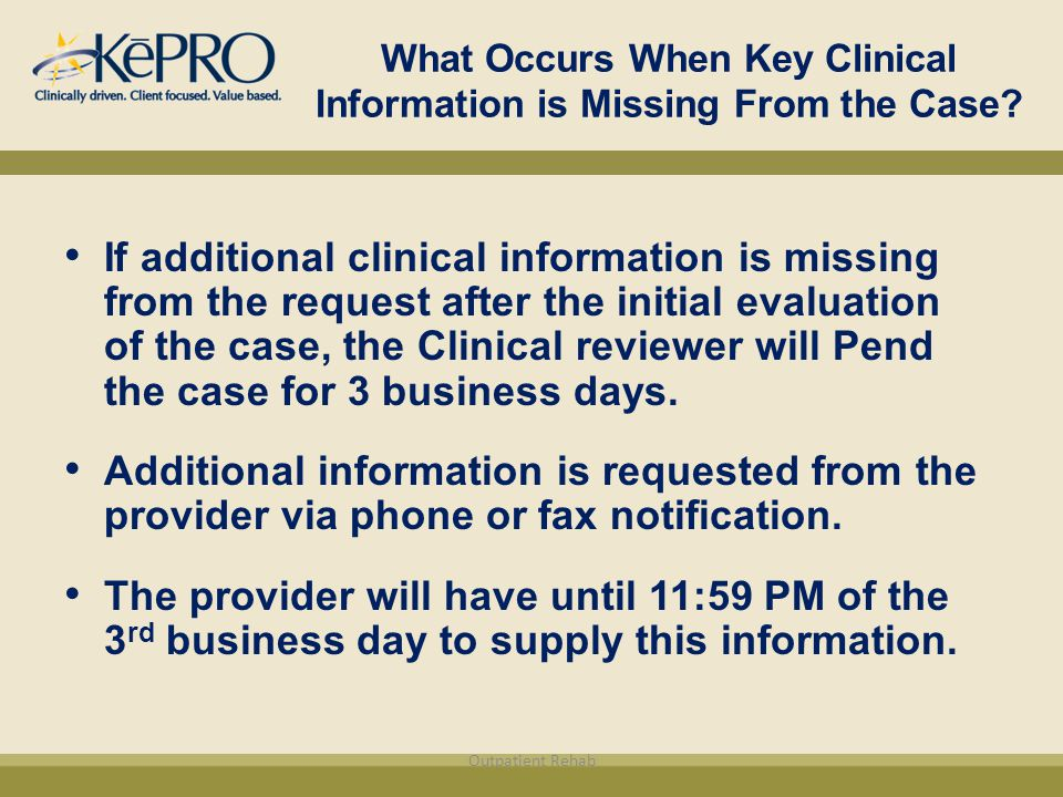 What Occurs When Key Clinical Information is Missing From the Case.