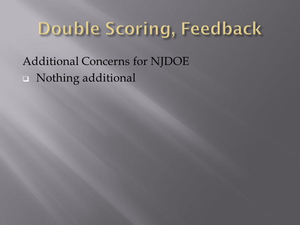 Additional Concerns for NJDOE  Nothing additional