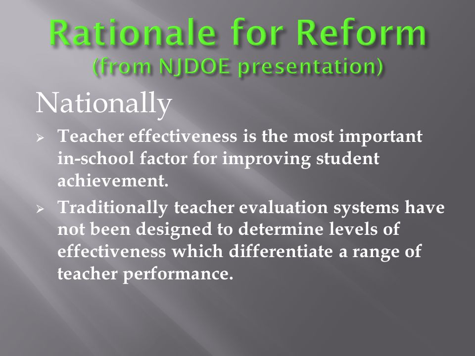 Nationally  Teacher effectiveness is the most important in-school factor for improving student achievement.