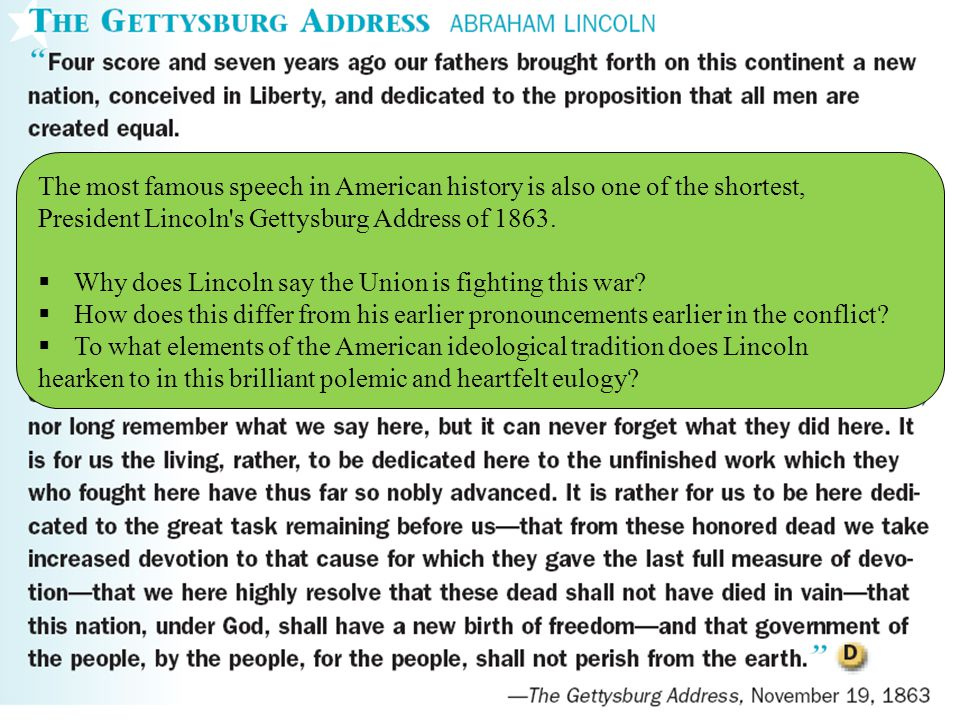 The most famous speech in American history is also one of the shortest, President Lincoln's Gettysburg Address of 1863.  Why does Lincoln say the Uni