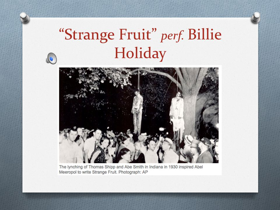 Holiday had to be mentally tough to sing Strange Fruit .