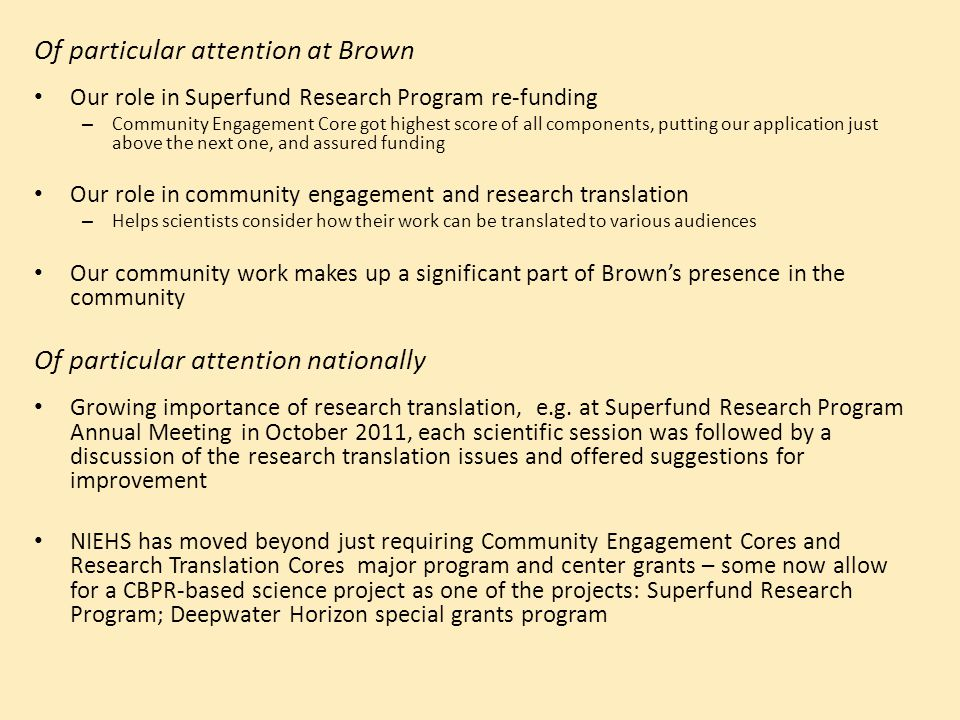 Of particular attention at Brown Our role in Superfund Research Program re-funding – Community Engagement Core got highest score of all components, pu