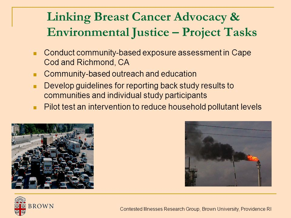Contested Illnesses Research Group, Brown University, Providence RI Linking Breast Cancer Advocacy & Environmental Justice – Project Tasks Conduct com