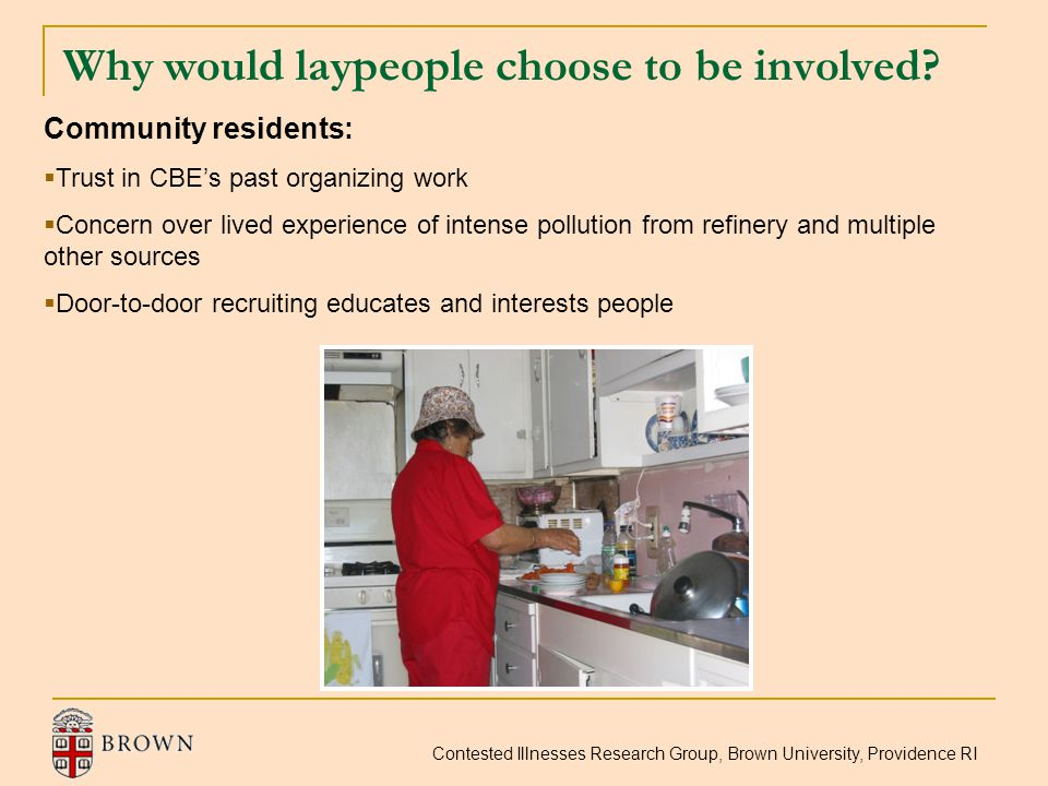 Contested Illnesses Research Group, Brown University, Providence RI Why would laypeople choose to be involved? Community residents:  Trust in CBE's p
