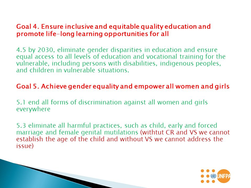 Goal 4. Ensure inclusive and equitable quality education and promote life-long learning opportunities for all 4.5 by 2030, eliminate gender disparitie