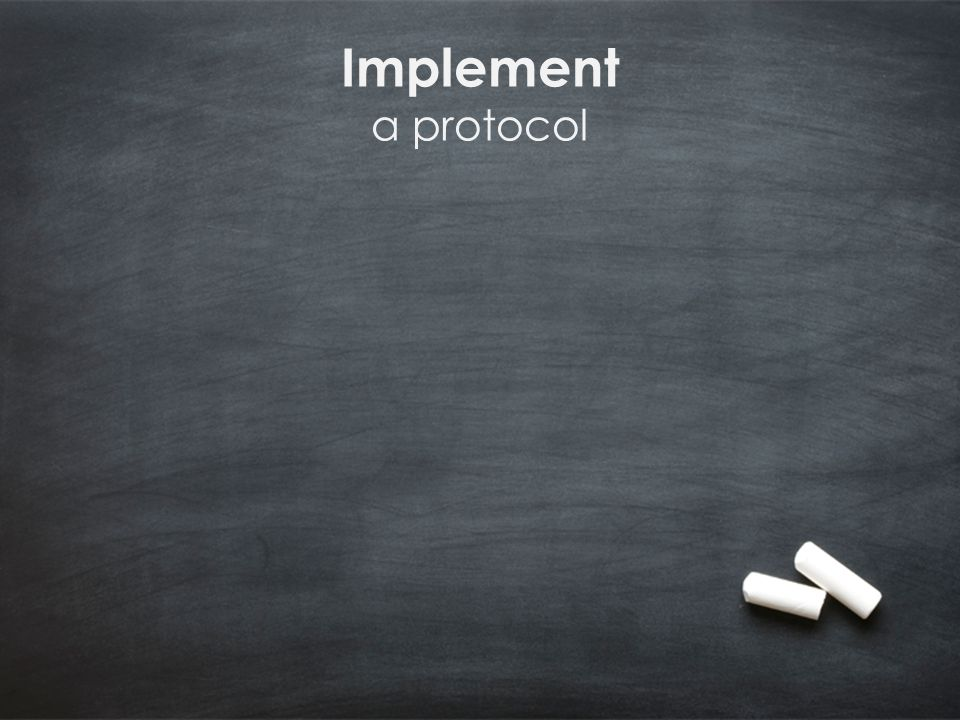 Implement a protocol