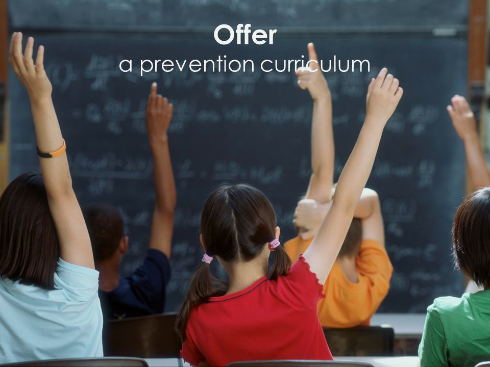Offer a prevention curriculum