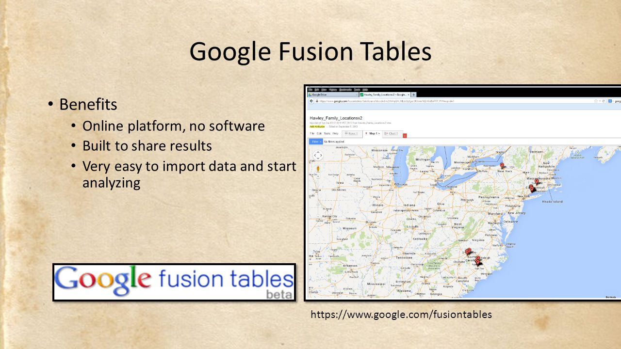 Google Fusion Tables Benefits Online platform, no software Built to share results Very easy to import data and start analyzing https://www.google.com/fusiontables