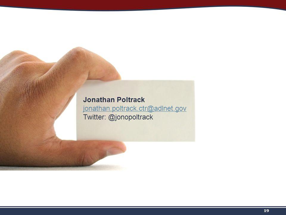 19 Jonathan Poltrack jonathan.poltrack.ctr@adlnet.gov Twitter: @jonopoltrack