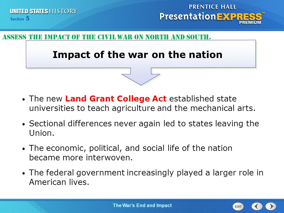 Chapter 25 Section 1 The Cold War Begins Section 5 The War's End and Impact Impact of the war on the nation The new Land Grant College Act established state universities to teach agriculture and the mechanical arts.