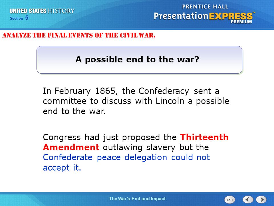 Chapter 25 Section 1 The Cold War Begins Section 5 The War's End and Impact In February 1865, the Confederacy sent a committee to discuss with Lincoln a possible end to the war.