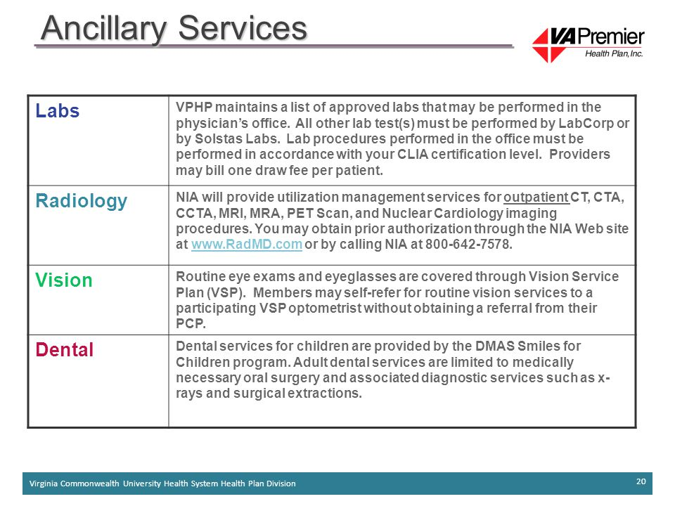 Virginia Commonwealth University Health System Health Plan Division 20 Ancillary Services Labs VPHP maintains a list of approved labs that may be performed in the physician's office.