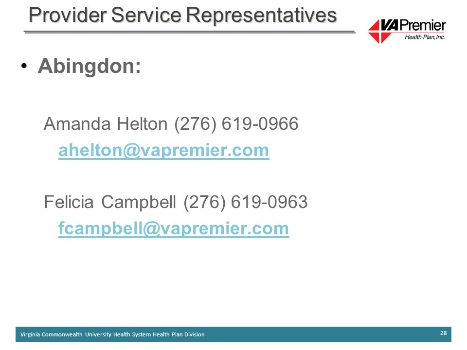 Virginia Commonwealth University Health System Health Plan Division 28 Abingdon: Amanda Helton (276) 619-0966 ahelton@vapremier.com Felicia Campbell (