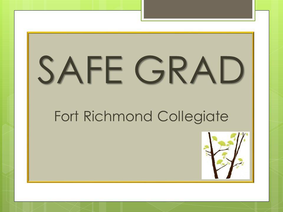 COMMUNICATION  Safe Grad Website:  Safe Grad Website: www.frcsafegrad.webs.com.