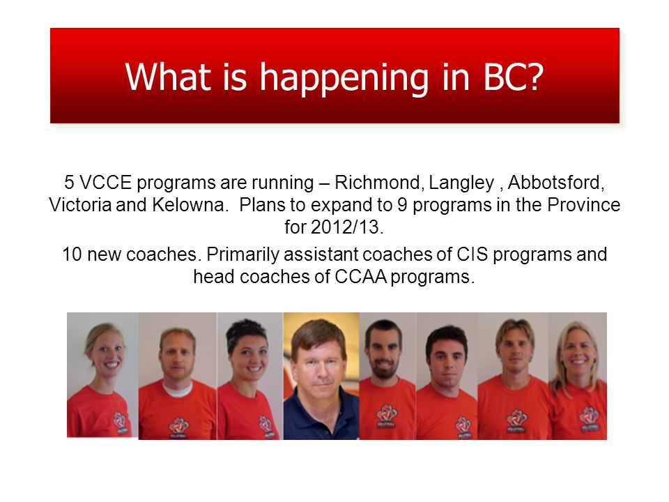 5 VCCE programs are running – Richmond, Langley, Abbotsford, Victoria and Kelowna.