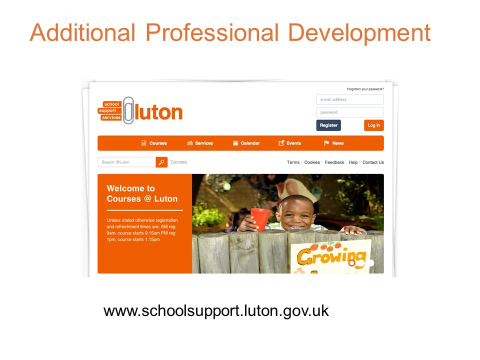 Additional Professional Development www.schoolsupport.luton.gov.uk