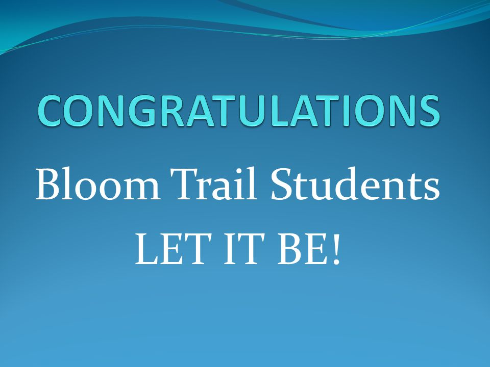 Bloom Trail Students LET IT BE!