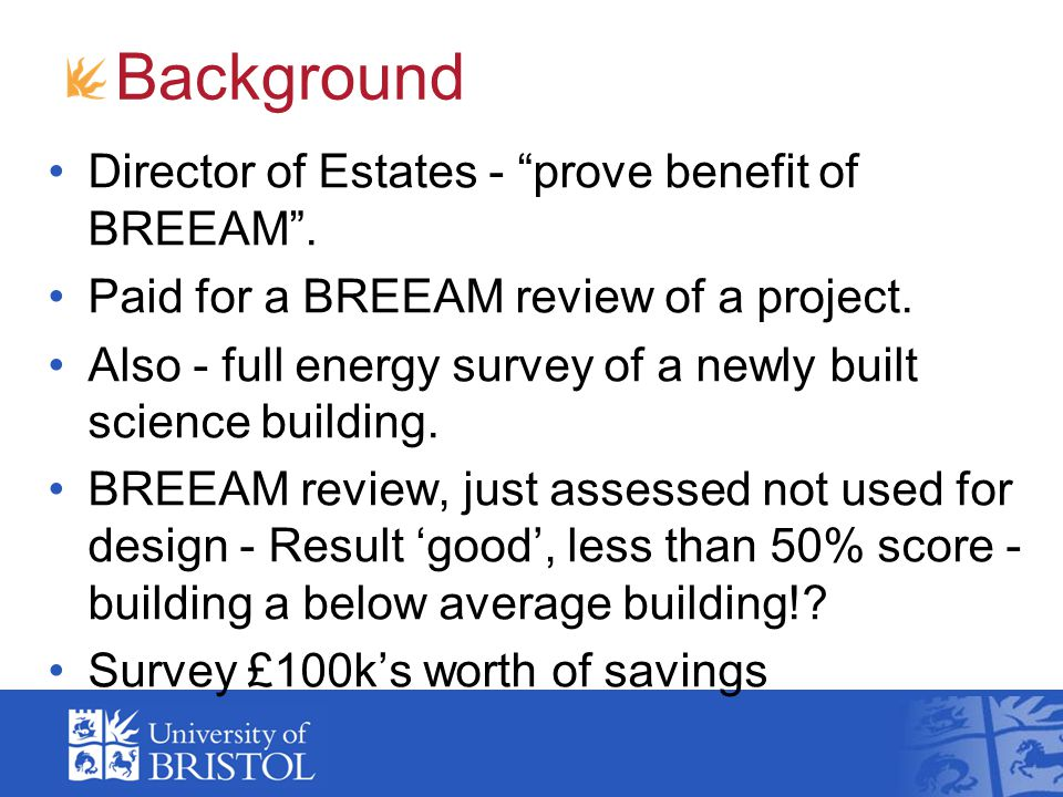 Bristol's approach Iterated over three years.BREEAM on all projects over £1million.