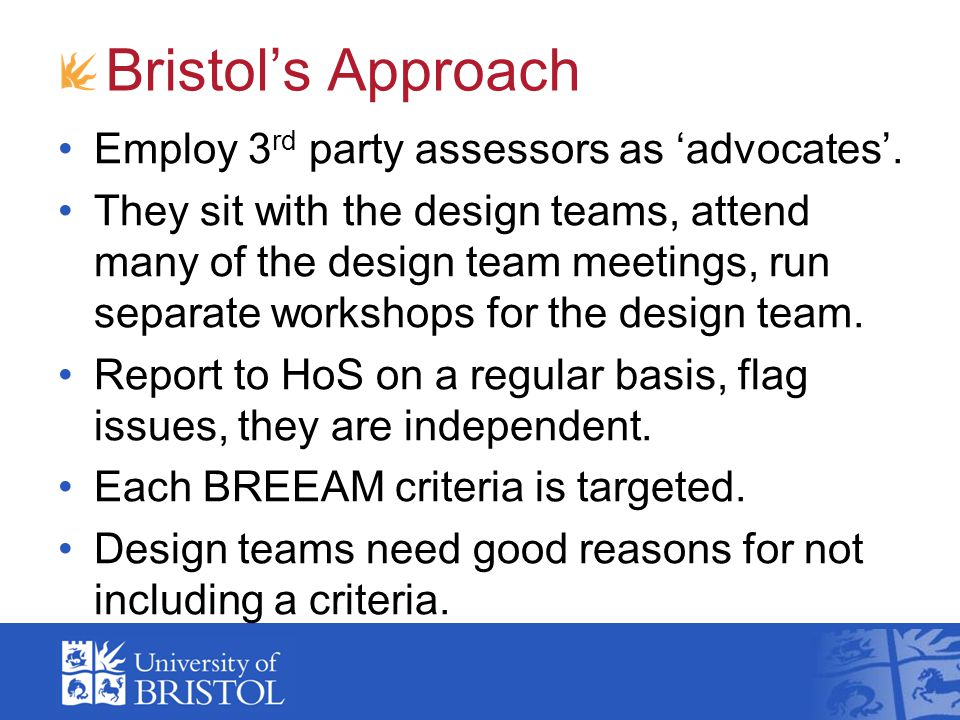 Bristol's Approach On top of this – early meeting with sustainability team to ensure their needs are met and local systems work.