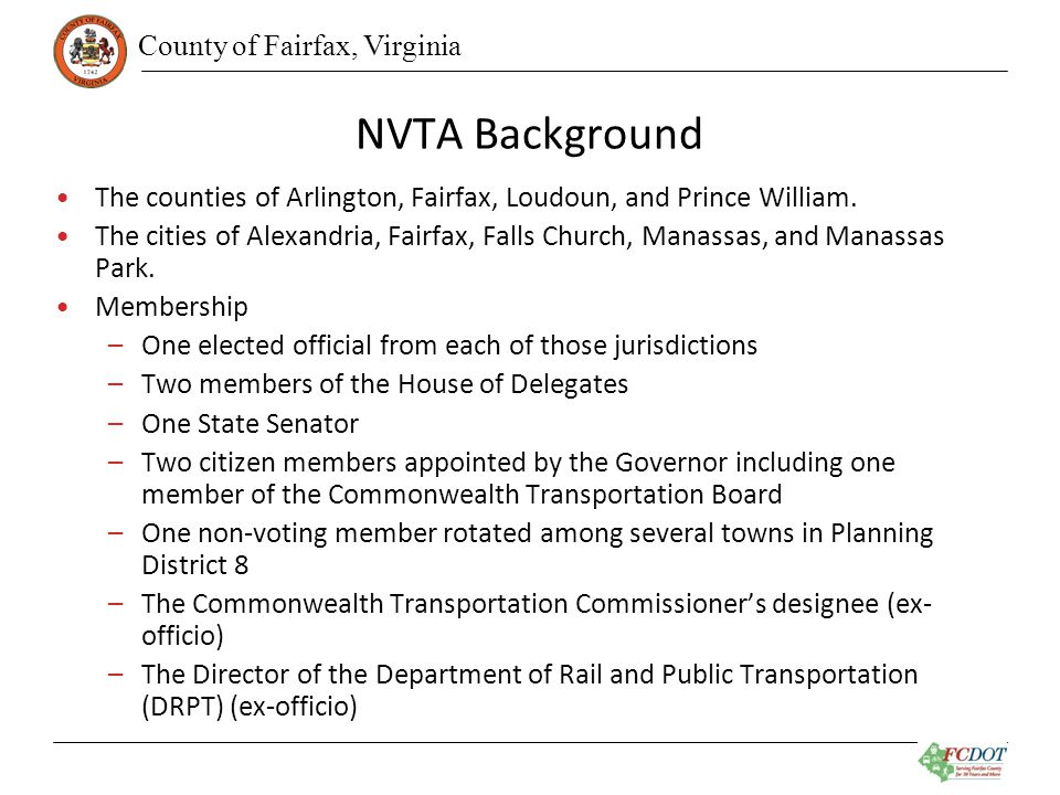 County of Fairfax, Virginia NVTA Background The counties of Arlington, Fairfax, Loudoun, and Prince William.