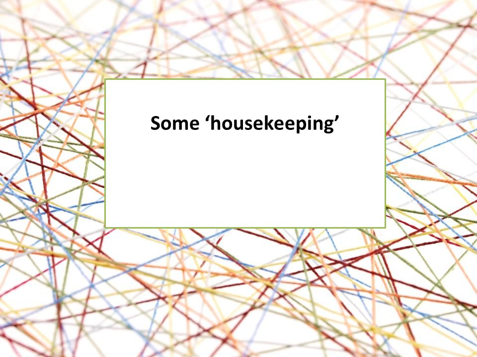 Some 'housekeeping'