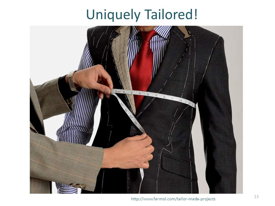 Uniquely Tailored! http://www.farmol.com/tailor-made-projects 13