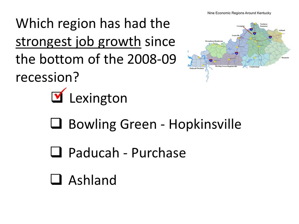 Which region has had the strongest job growth since the bottom of the 2008-09 recession?  Lexington  Bowling Green - Hopkinsville  Paducah - Purcha
