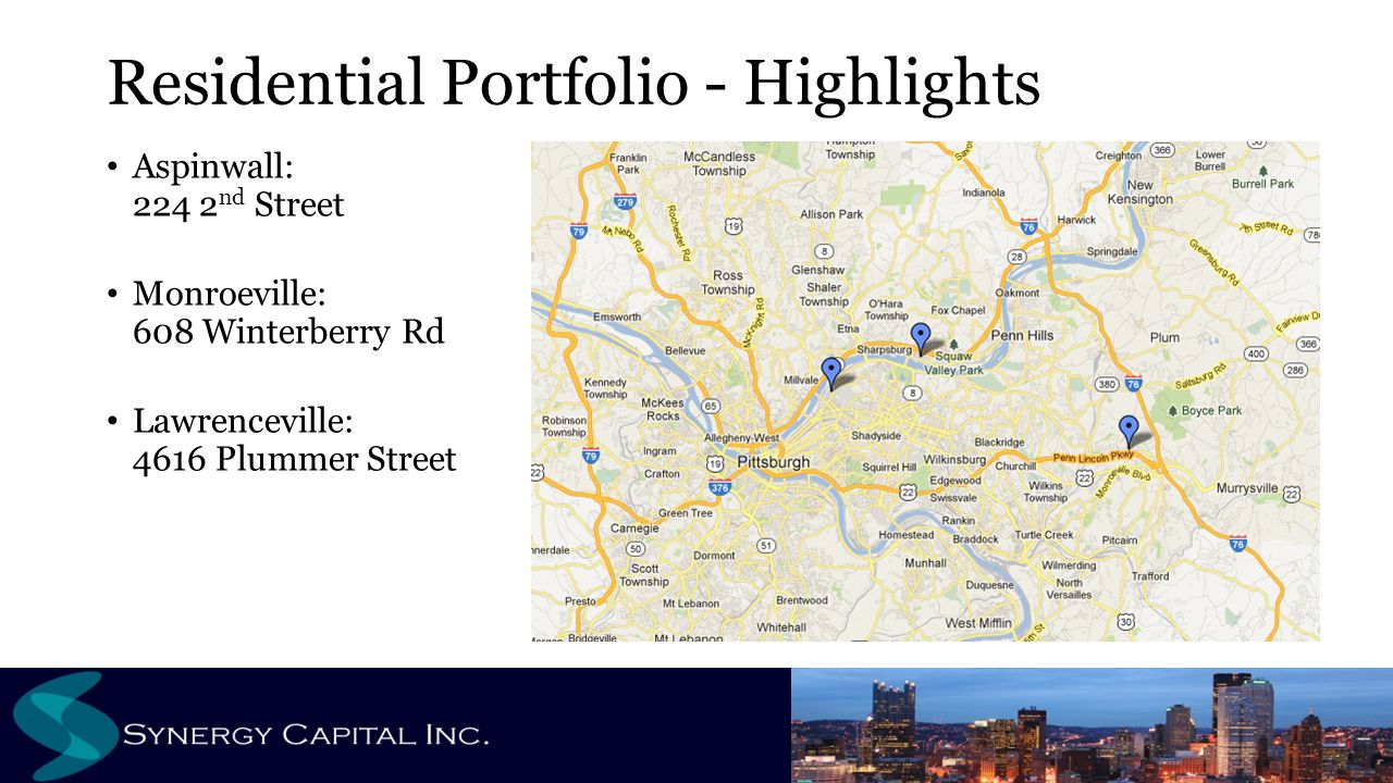 Residential Portfolio - Highlights Aspinwall: 224 2 nd Street Monroeville: 608 Winterberry Rd Lawrenceville: 4616 Plummer Street