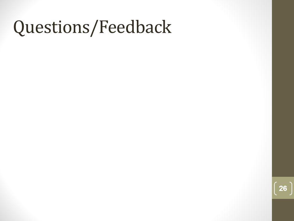 Questions/Feedback 26