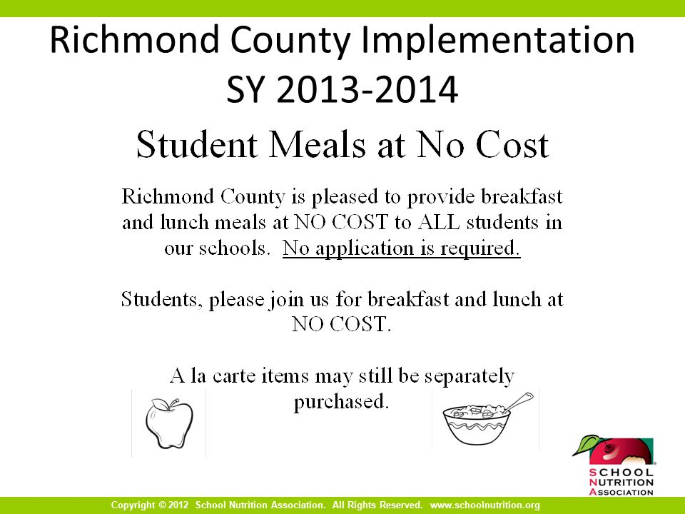 Copyright © 2012 School Nutrition Association. All Rights Reserved. www.schoolnutrition.org Richmond County Implementation SY 2013-2014