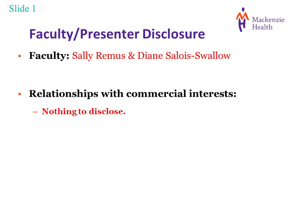 Faculty/Presenter Disclosure Faculty: Sally Remus & Diane Salois-Swallow Relationships with commercial interests: –Nothing to disclose.