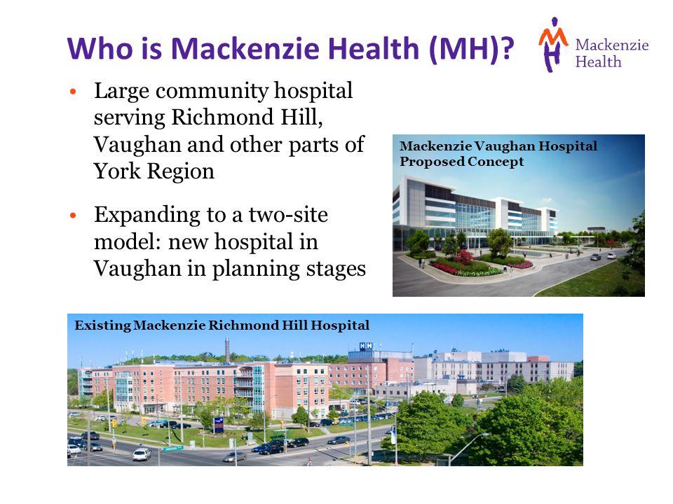 Who is Mackenzie Health (MH).