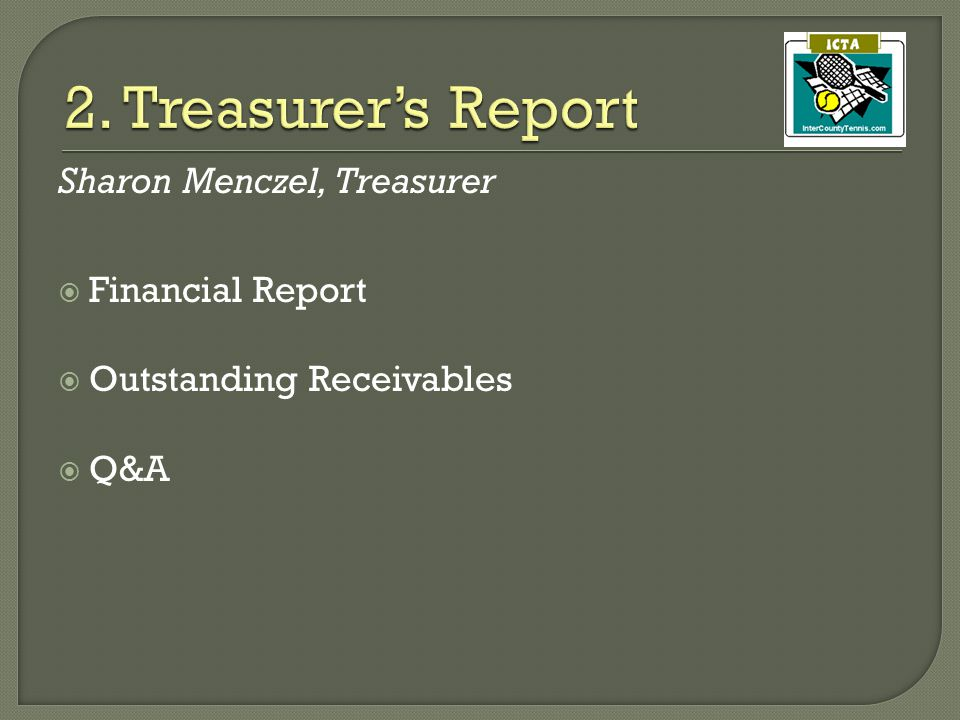 Sharon Menczel, Treasurer  Financial Report  Outstanding Receivables  Q&A
