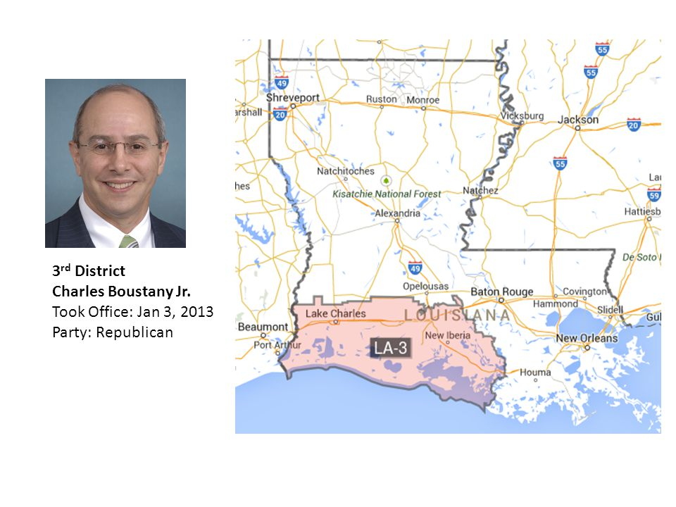 3 rd District Charles Boustany Jr. Took Office: Jan 3, 2013 Party: Republican