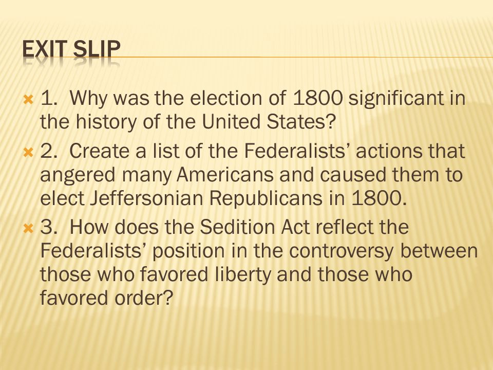  1. Why was the election of 1800 significant in the history of the United States.