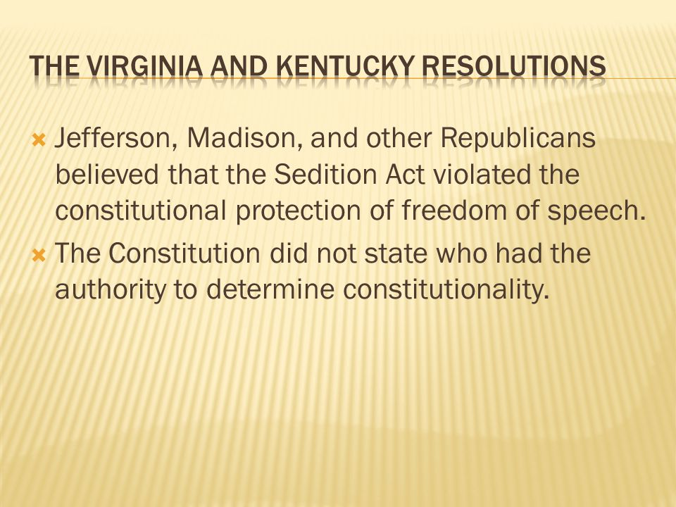  Jefferson and Madison believed that the states should make that judgment.