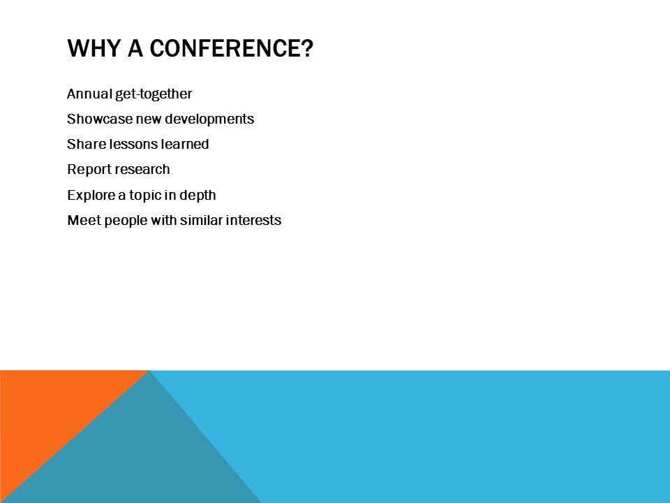 WHY A CONFERENCE.