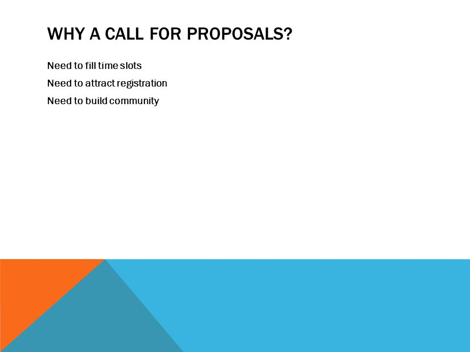 WHY A CALL FOR PROPOSALS.
