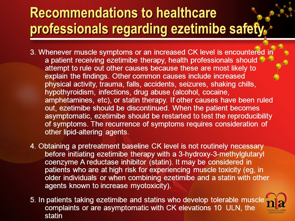 © 2006 National Lipid Association Recommendations to healthcare professionals regarding ezetimibe safety 3.