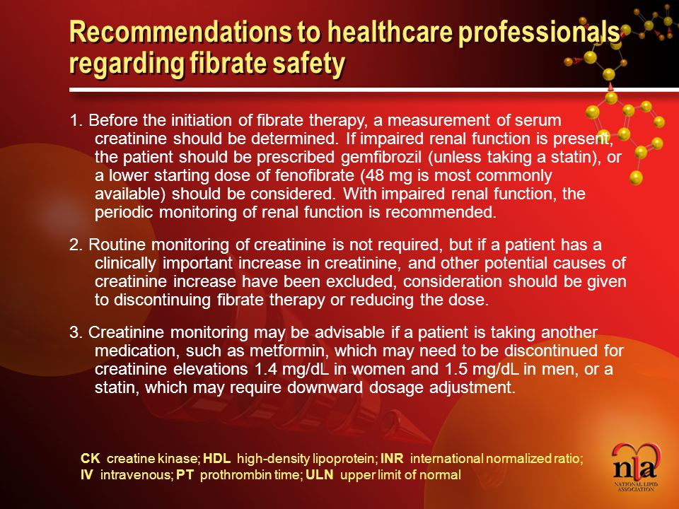 © 2006 National Lipid Association Recommendations to healthcare professionals regarding fibrate safety 1.