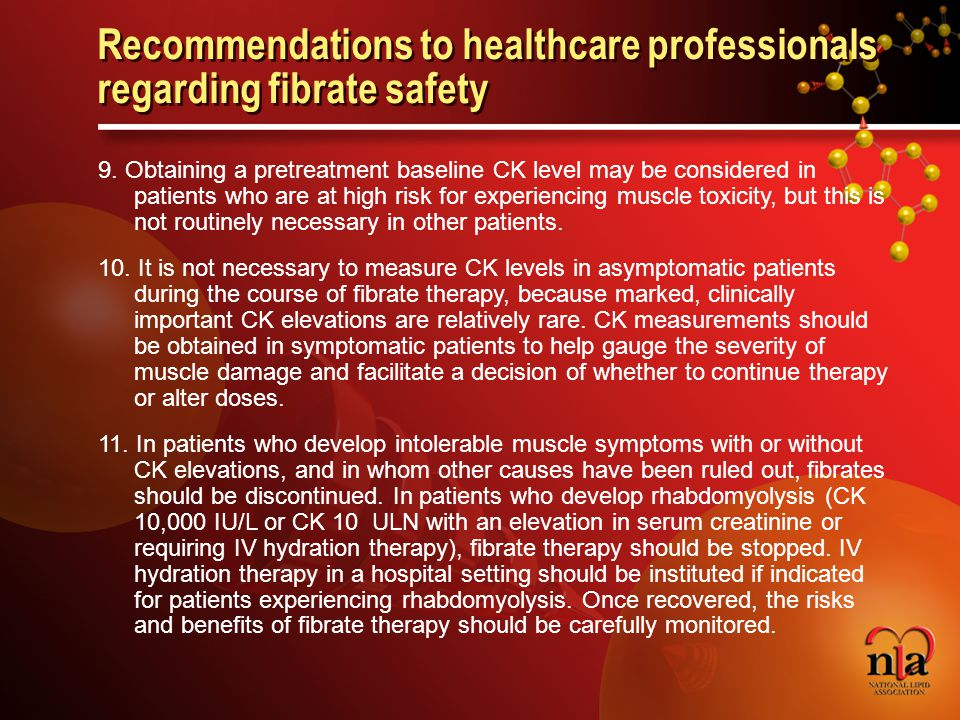 © 2006 National Lipid Association Recommendations to healthcare professionals regarding fibrate safety 9.