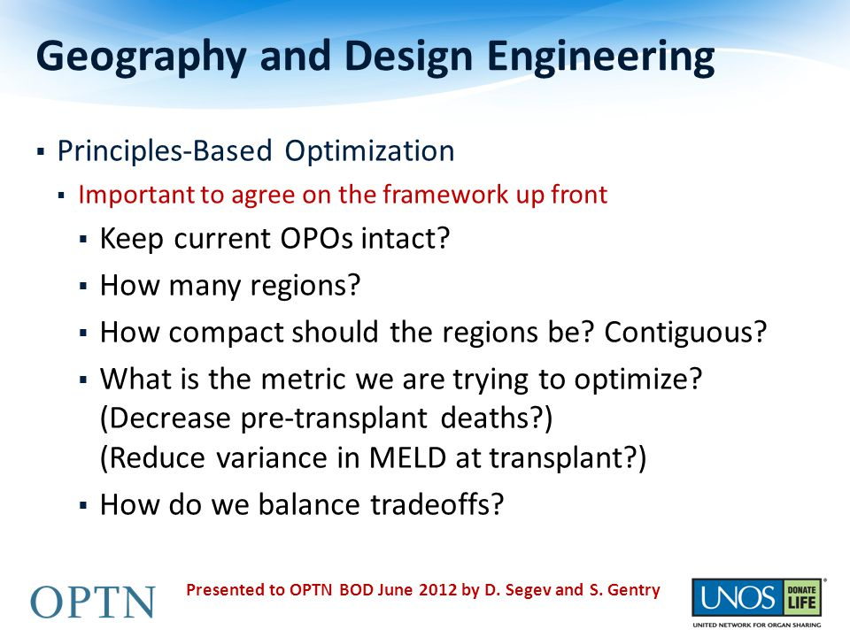 Geography and Design Engineering  Principles-Based Optimization  Important to agree on the framework up front  Keep current OPOs intact.