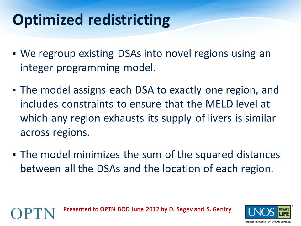 Optimized redistricting  We regroup existing DSAs into novel regions using an integer programming model.