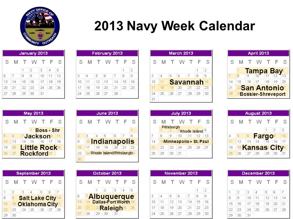 2013 Navy Week Calendar Tampa Bay San Antonio Bossier-Shreveport Boss - Shr Jackson Rockford Indianapolis Pittsburgh Rhode Island Minneapolis – St.